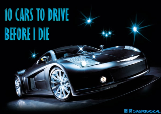 10 Cars to drive before I die
